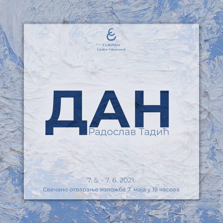 """""""Dan"""" - samostalna izložba slika Radoslava Tadića"""